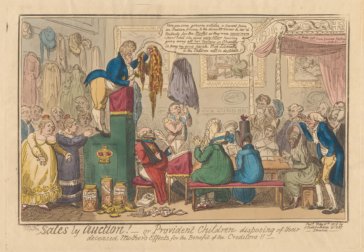George Cruikshank, Sales by Auction! - or Provident Children Disposing of their Deceased Mother's Effects for the Benefit of the Creditors!!, 1819. Yale Centre for British Art, Paul Mellon Collection.