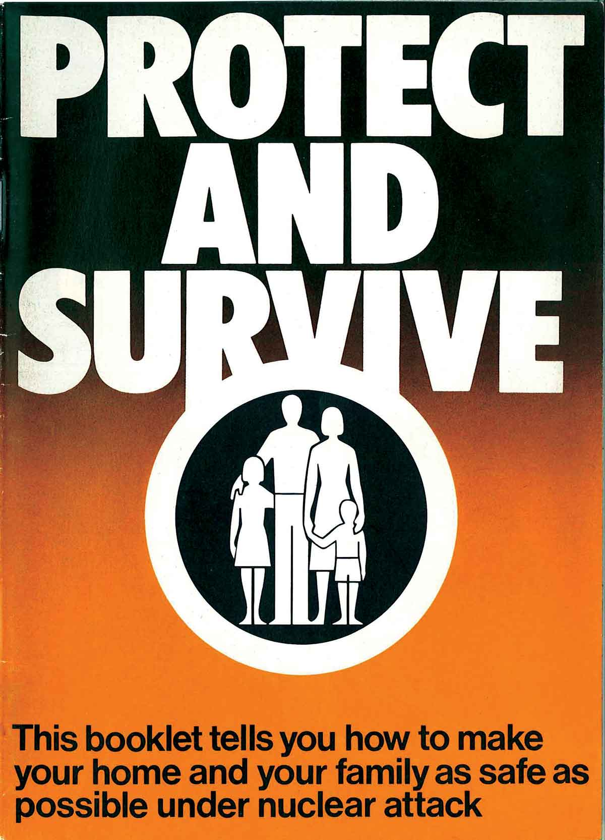 The Home Office Protect and Survive booklet, 1980. Courtesy National Archives/Crown Copyright.