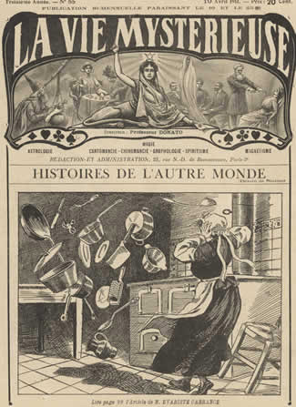 A 15-year-old domestic servant experiences poltergeist activity, as featured on the cover of the French magazine La Vie Mysterieuse in 1911.