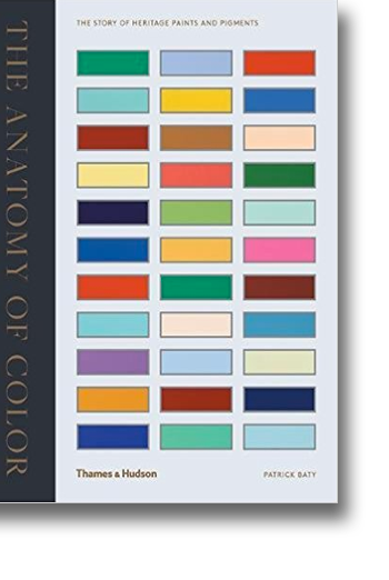 Front cover of The Anatomy of Colour: The Story of Heritage Paints and Pigments