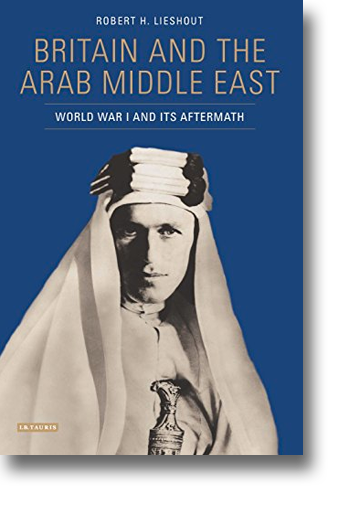 Front cover of the book Britain and the Arab Middle East: World War I and its Aftermath.