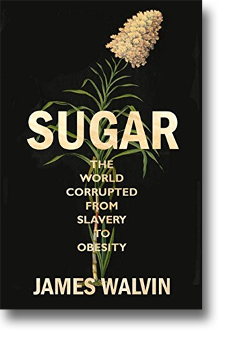 Front cover of Sugar: The World Corrupted from Slavery to Obesity.