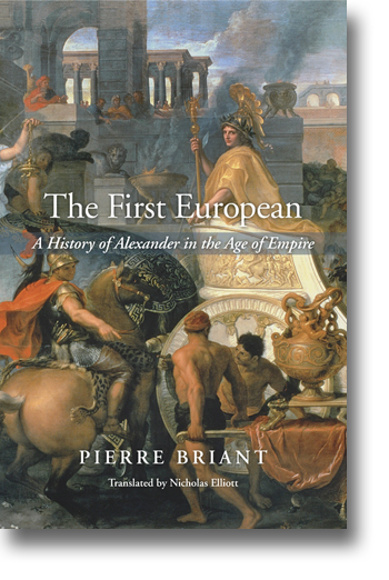 Front cover of The First European: A History of Alexander in the Age of Empire.